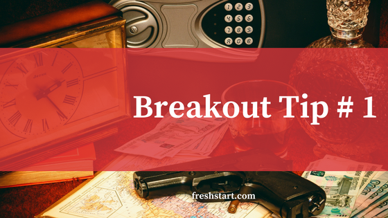 Break Out Tip #1